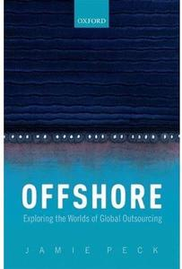 Offshore: Exploring the Worlds of Global Outsourcing [Repost]