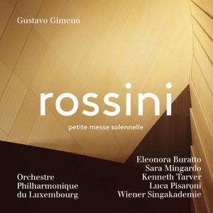 Orchestre Philharmonique du Luxembourg, Wiener Singakademie & Gustavo Gimeno - Rossini: Petite messe solennelle (2019)