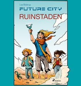 «Future city 1: Ruinstaden» by Lise Bidstrup