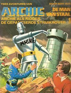 Archie De Man Van Staal - N01 - Archie Als Ridder En De Gepantserde Struikrover