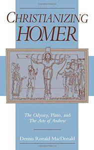 Christianizing Homer: The Odyssey, Plato, and the Acts of Andrew(Repost)
