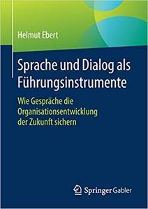 Sprache und Dialog als Führungsinstrumente: Wie Gespräche die Organisationsentwicklung der Zukunft sichern
