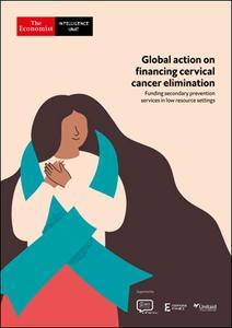 The Economist (Intelligence Unit) - Global action on financing cervical cancer elimination (2021)