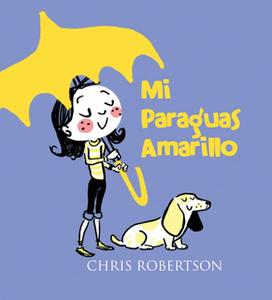 «Mi Paraguas Amarillo» by Chris Robertson