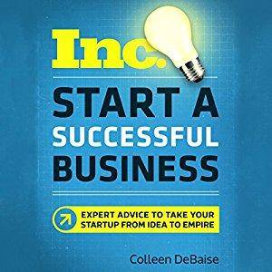 Start a Successful Business (Inc. Magazine): Expert Advice to Take Your Startup from Idea to Empire [Audiobook]