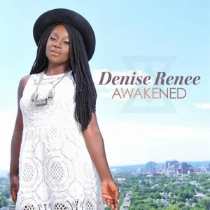 Denise Renee - Awakened (2015)