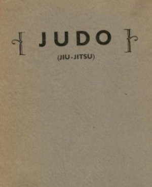 Text Book of Judo (Jiu-Jitsu) Vol. 1