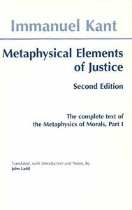 Metaphysical elements of justice: part I of The metaphysics of morals