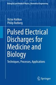 Pulsed Electrical Discharges for Medicine and Biology: Techniques, Processes, Applications