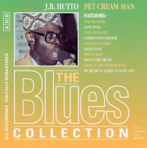 J.B. Hutto - Pet Cream Man: The Blues Collection (1996)