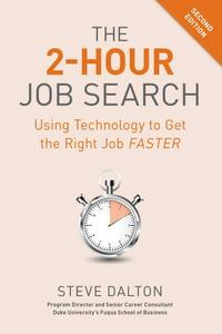 The 2-Hour Job Search: Using Technology to Get the Right Job Faster, 2nd Edition
