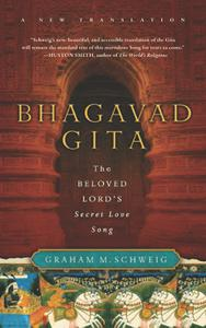 Bhagavad Gita: The Beloved Lord's Secret Love Song, Updated Edition