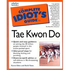 The Complete Idiot's Guide to Tae Kwon Do (The Complete Idiot's Guide)