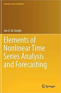 Elements of Nonlinear Time Series Analysis and Forecasting (Springer Series in Statistics) [Repost]