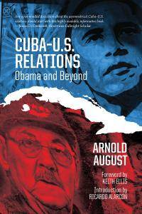 Cuba-U.S. Relations: Obama and Beyond
