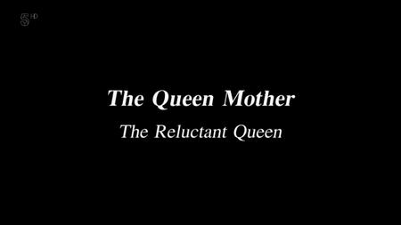 Ch5. - The Queen Mum: The Reluctant Queen (2019)