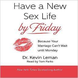 Have a New Sex Life by Friday: Because Your Marriage Can't Wait Until Monday [Audiobook]