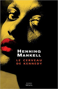 Le Cerveau de Kennedy - Henning Mankell