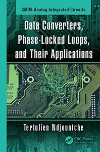 CMOS Analog Integrated Circuits: Data Converters, Phase-Locked Loops, and Their Applications (Volume 2)