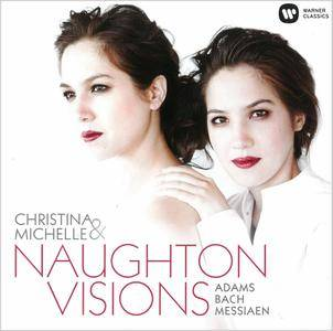 Christina & Michelle Naughton - Visions: Olivier Messiaen, J.S. Bach, John Adams (2016)