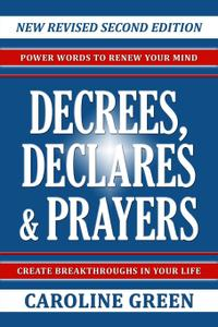 Decrees, Declares & Prayers 2nd Edition