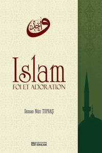 """Osman Nuri Topbaş, """"Islam, foi et adoration"""""""