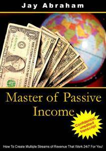 Jay Abraham - Master of Passive Income