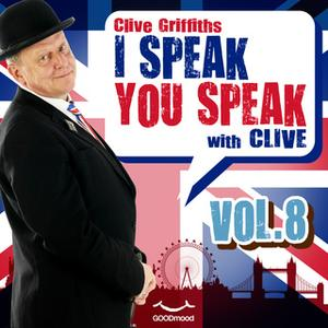«I Speak You Speak with Clive Vol. 8» by Clive Griffiths