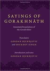 Sayings of Gorakhnath: Annotated Translation of the Gorakh Bani