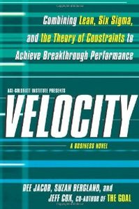 Velocity: Combining Lean, Six Sigma and the Theory of Constraints to Achieve Breakthrough Performance - A Business (repost)
