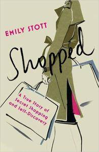 Shopped: A True Story of New Clothes, Old Secrets and Self-Discovery