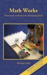 Math Works - Montessori Math and the Developing Brain