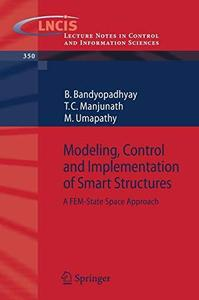 Modeling, Control and Implementation of Smart Structures: A FEM-State Space Approach