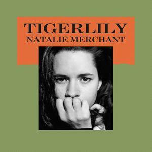 Natalie Merchant - Tigerlily (1995) [Official Digital Download 24-bit/96kHz]