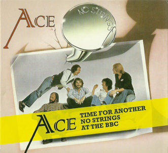 Ace - Time For Another & No Strings & At the BBC (2011) 3CD Set [Re-Up]
