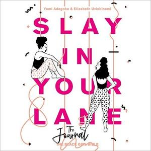 Slay In Your Lane (The Audio Journal)  [Audiobook]