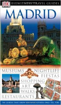 Madrid (Eyewitness Travel Guides) by Mary-Ann Gallagher [Repost]
