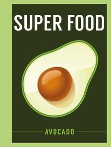 Superfood: Avocado (Superfoods)