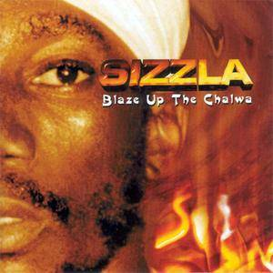 Sizzla - Blaze Up The Chalwa (2002) {Charm/King Of Kings/Jet Star} **[RE-UP]**