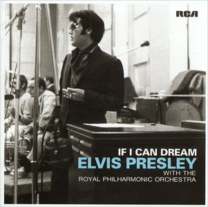 Elvis Presley with the Royal Philharmonic Orchestra - If I Can Dream (2015) [Re-Up]