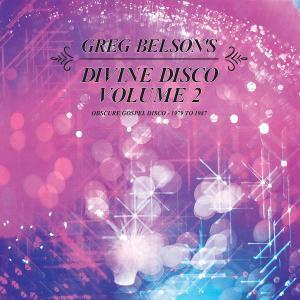 VA - Greg Belson's Divine Disco Vol.2 Obscure Gospel Disco 1979-1987 (2019)