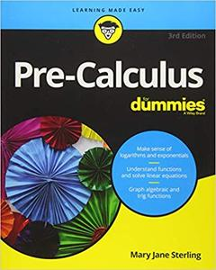 Pre-Calculus For Dummies, Third Edition