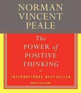 The Power of Positive Thinking: A Practical Guide to Mastering the Problems of Everyday Living [Audiobook]