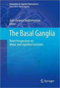 The Basal Ganglia: Novel Perspectives on Motor and Cognitive Functions