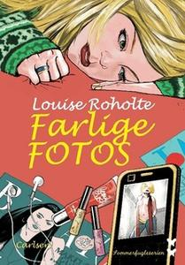 «Farlige fotos» by Louise Roholte