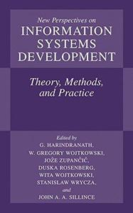 New Perspectives on Information Systems Development: Theory, Methods, and Practice