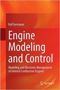 Engine Modeling and Control: Modeling and Electronic Management of Internal Combustion Engines (repost)