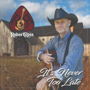 Robert Ross - It's Never Too Late (2019)