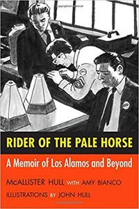 Rider of the Pale Horse: A Memoir of Los Alamos and Beyond