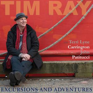Tim Ray with Terri Lyne Carrington & John Patitucci - Excursions and Adventures (2020) [Official Digital Download 24/96]